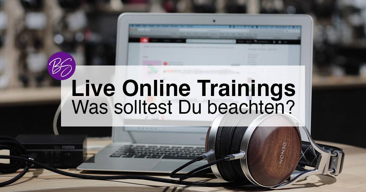 Webinare und Live Online Trainings – Was Du unbedingt beachten solltest